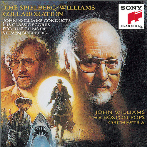 The Spielberg/Williams Collaboration: John Williams Conducts His Classic Scores for the Films of Steven Spielberg 1991 Boston Pops Orchestra; John Williams