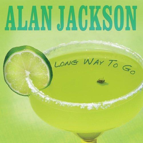 Long Way To Go 2011 Alan Jackson