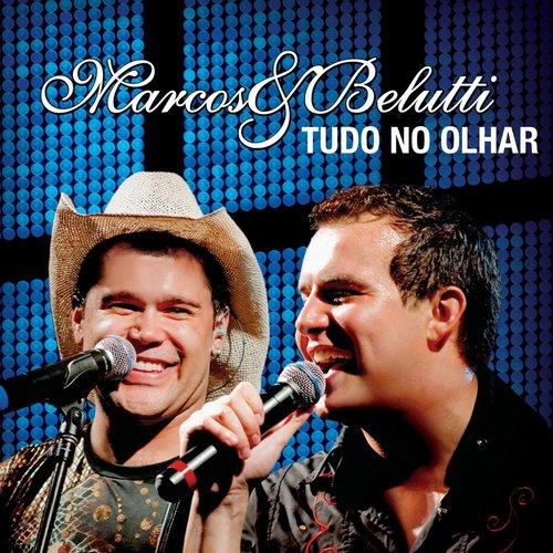 Tudo No Olhar 2013 Marcos & Belutti
