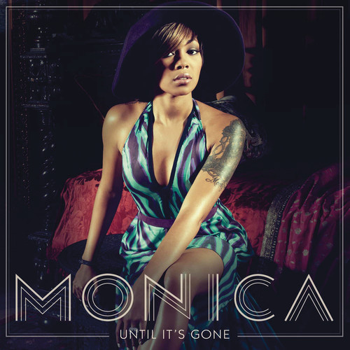 Until It's Gone 2011 Monica