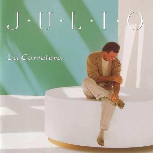 La Carretera 1995 Julio Iglesias