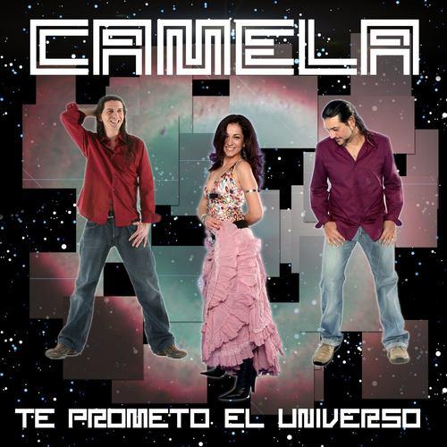 Te Prometo El Universo 2007 Camela