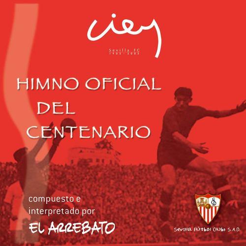 Himno Oficial Del Centenario Del Sevilla F.C. 2005 El Arrebato