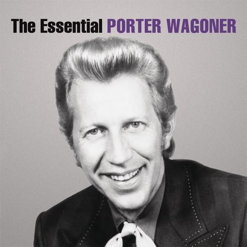 The Essential Porter Wagoner 1997 Porter Wagoner