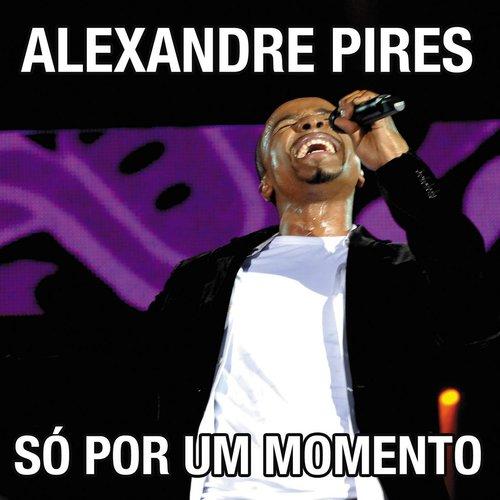Só Por Um Momento 2009 Alexandre Pires