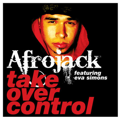 Take Over Control (feat. Eva Simons) (Radio Edit) 2010 Afrojack; Eva Simons