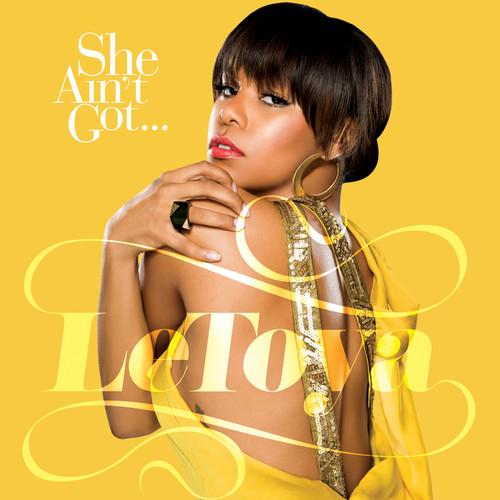 She Ain't Got (Dave Aude Radio Edit) 2009 LeToya