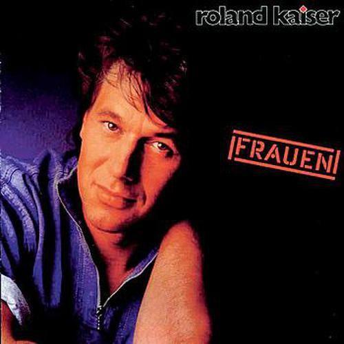 Frauen 1989 Roland Kaiser