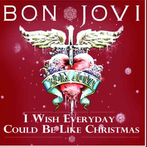 I Wish Everyday Could Be Like Christmas 2011 Bon Jovi
