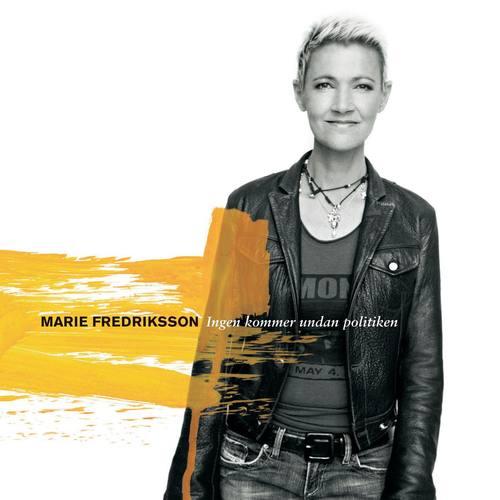 Ingen Kommer Undan Politiken 2006 Marie Fredriksson