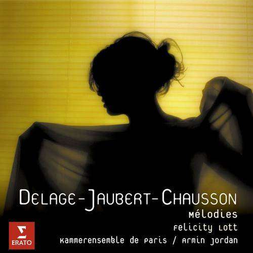 Delage/Jaubert/Chausson: Mélodies 2008 Felicity Lott