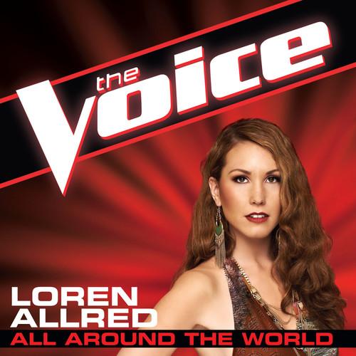 All Around The World (The Voice Performance) 2014 Loren Allred