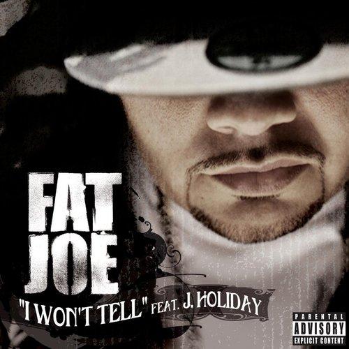 I Won't Tell 2013 Fat Joe