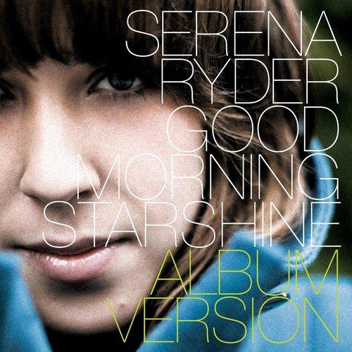 Good Morning Starshine 2013 Serena Ryder