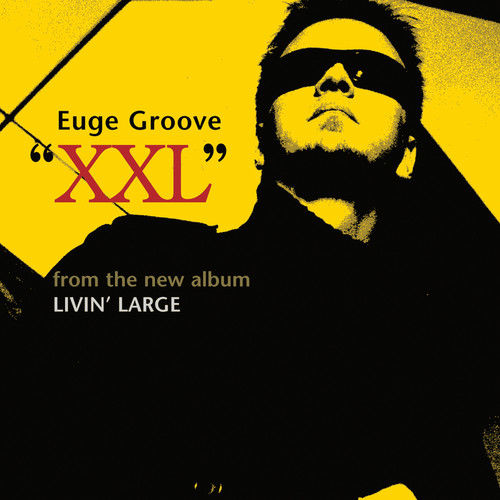 XXL 2004 Euge Groove