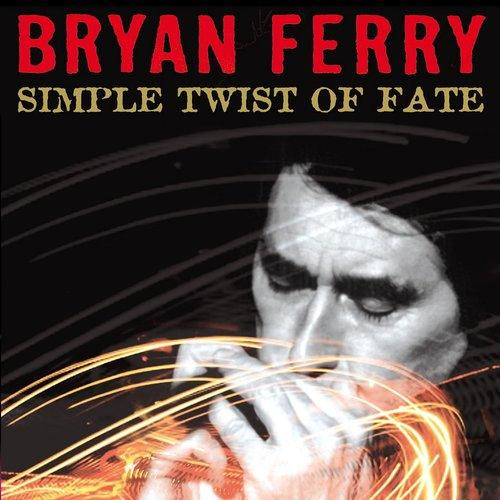 Simple Twist Of Fate 2013 Bryan Ferry