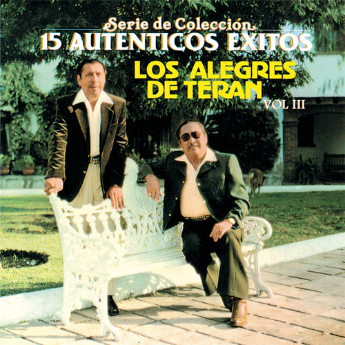 15 Autenticos Exitos Vol. lll 2011 Los Alegres De Teran