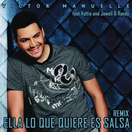 Ella Lo Que Quiere Es Salsa (Reggaeton Remix) 2012 Víctor Manuelle Feat. Voltio and Jowell & Randy