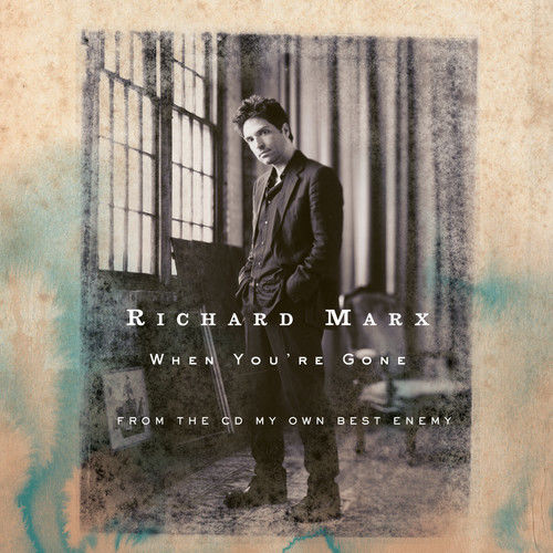 When You're Gone 2004 Richard Marx