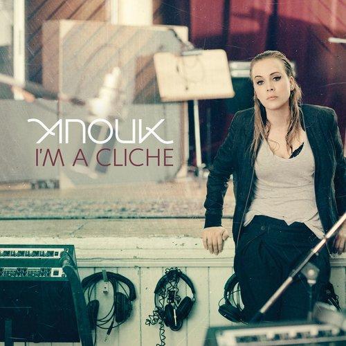 I'm A Cliche 2013 Anouk