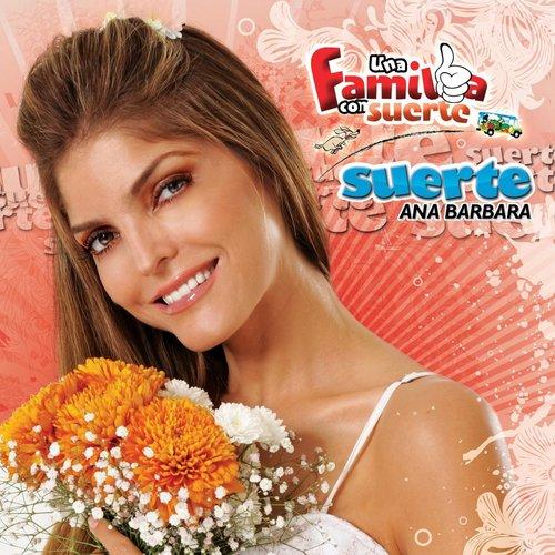Suerte 2013 Ana Bárbara