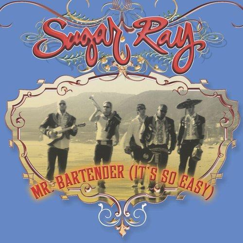 (Mr. Bartender) It's So Easy 2013 Sugar Ray