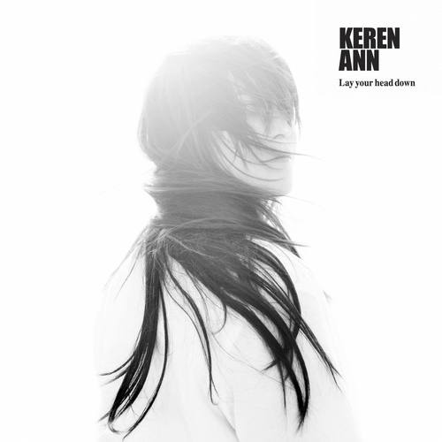 Lay Your Head Down 2007 Keren Ann
