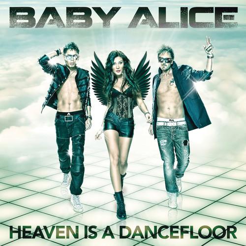 Heaven Is a Dancefloor 2011 Baby Alice