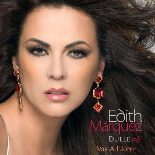 Vas A Llorar 2013 Edith Marquez