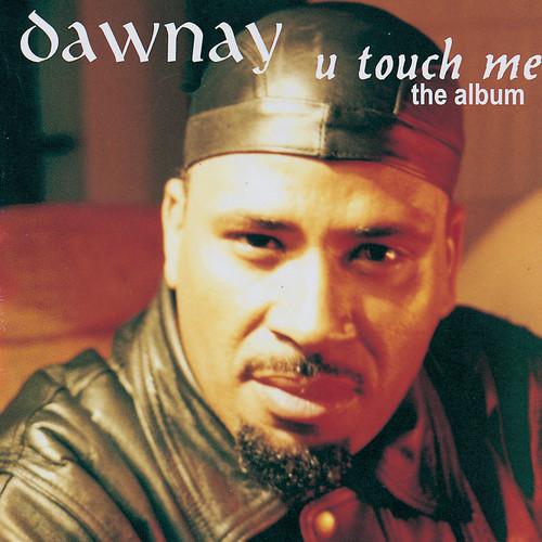U Touch Me 2005 Dawnay