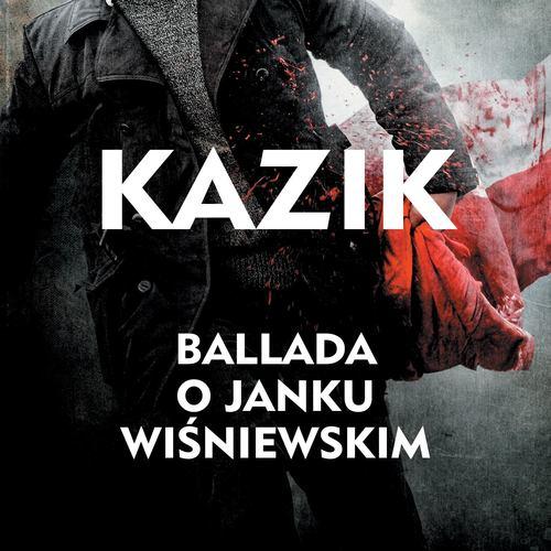 Ballada o Janku Wisniewskim 2011 Kazik