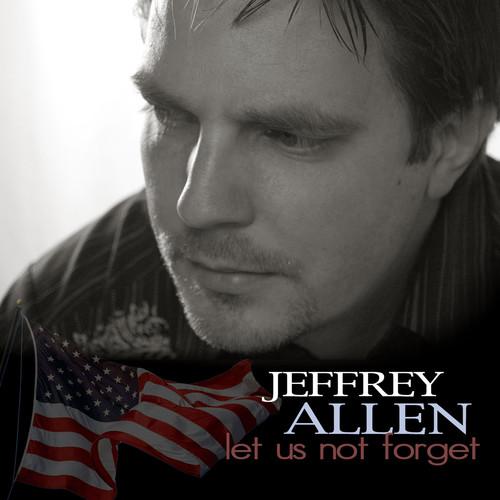 Let Us Not Forget 2009 Jeffrey Allen