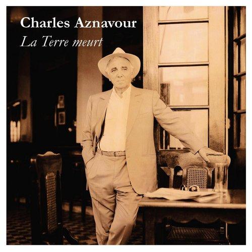 La Terre Meurt 2013 Charles Aznavour