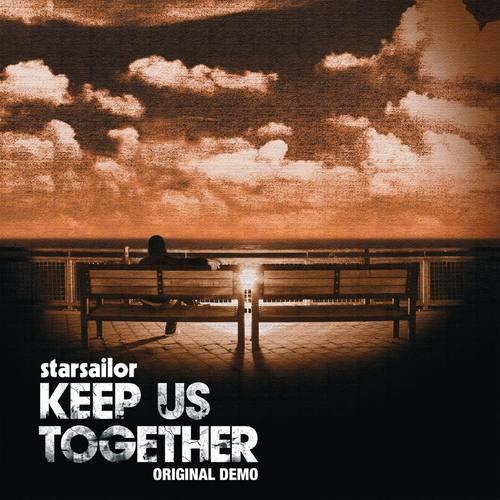 Keep Us Together [Original Demo] 2006 Starsailor