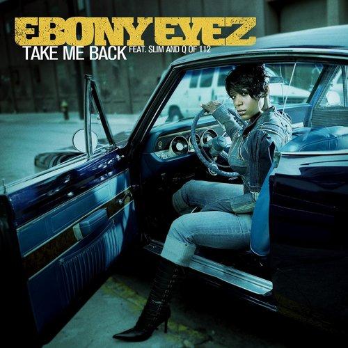 Take Me Back 2005 Ebony Eyez