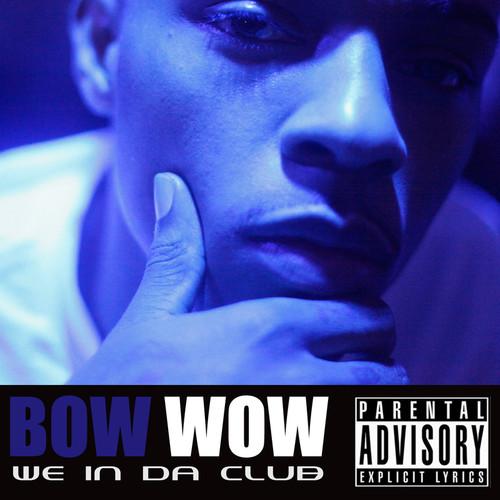 We In Da Club 2012 Bow Wow