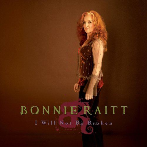 I Will Not Be Broken 2013 Bonnie Raitt
