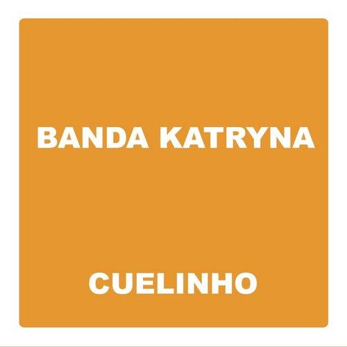Cuelinho 2013 Banda Katryna