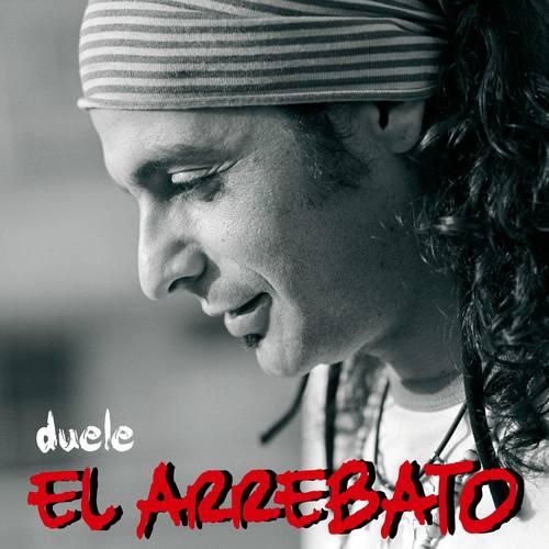Duele 2006 El Arrebato