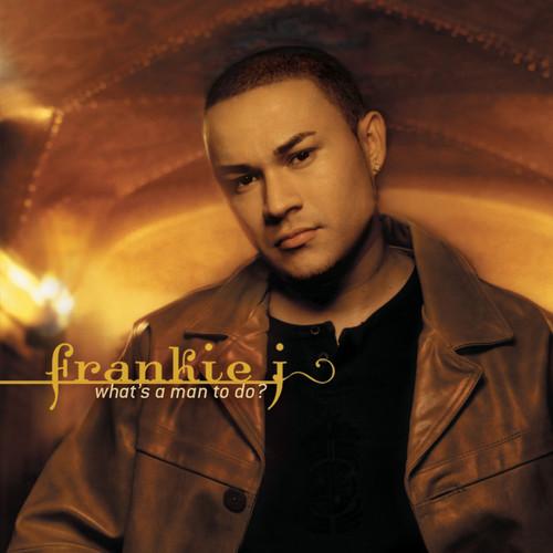 What's A Man To Do? 2003 Frankie J