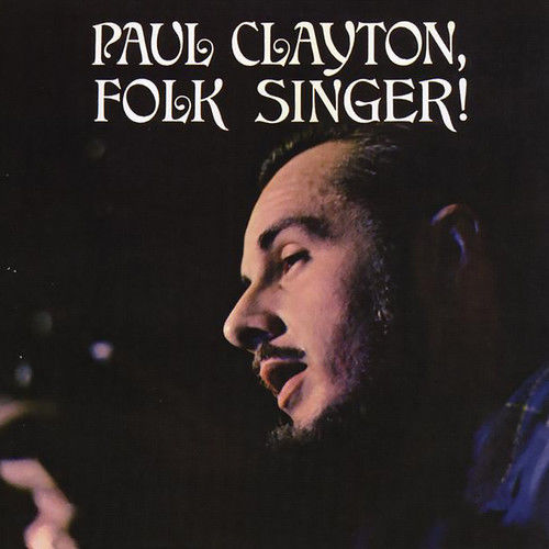 Folk Singer (With Bonus Tracks) 2009 Paul Clayton