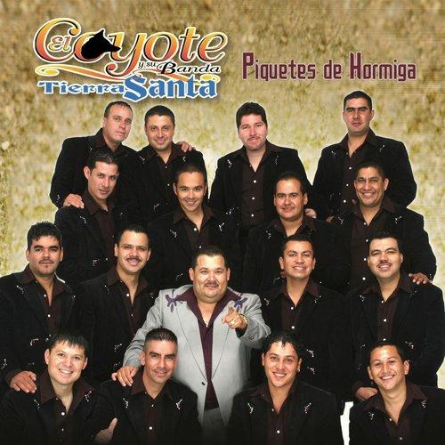 Piquetes De Hormiga 2013 El Coyote Y Su Banda Tierra Santa