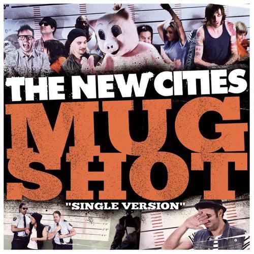 Mugshot (Single version) 2012 The New Cities