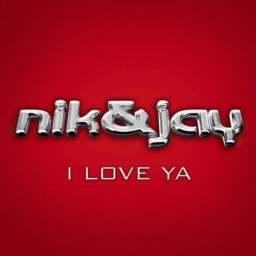 I Love Ya 2006 Nik & Jay