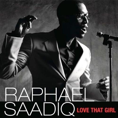 Love That Girl 2010 Raphael Saadiq