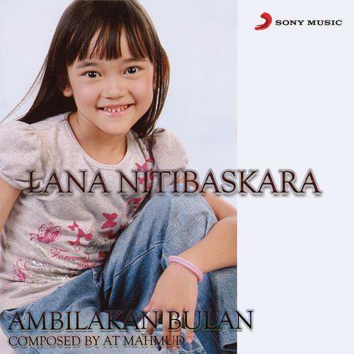 Ambilkan Bulan (Versi Lana) 2012 Lana Nitibaskara