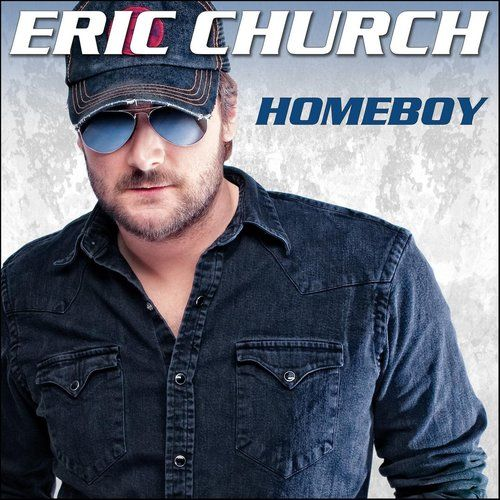 Homeboy 2013 Eric Church