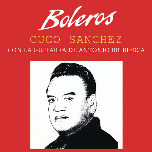 Boleros 2011 Cuco Sánchez