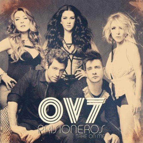 Prisioneros (Take on Me) 2012 OV7