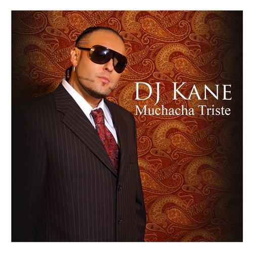 Muchacha Triste 2013 DJ Kane
